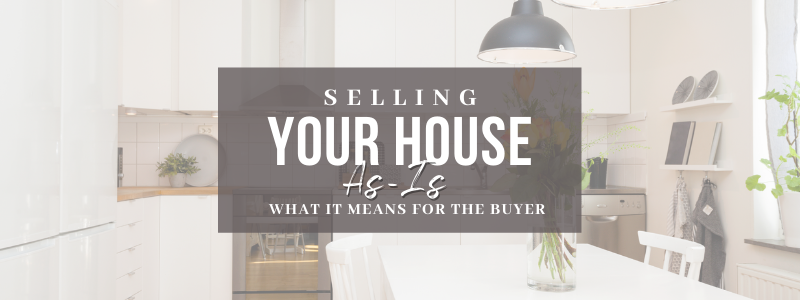 Selling Your House As-Is