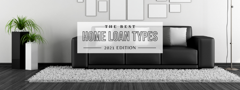 The Best Home Loans In 2021