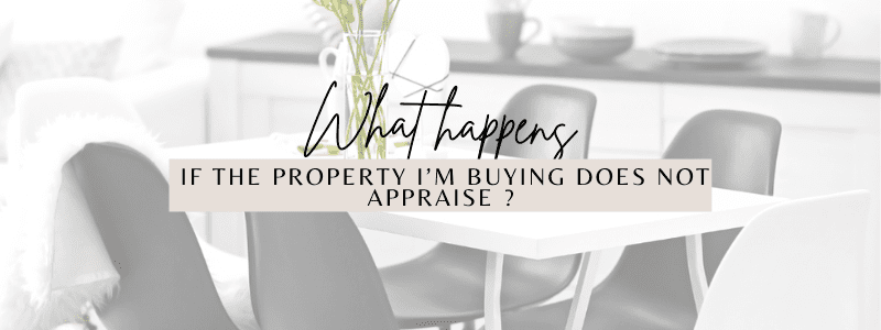 What Happens If The Property I Am Buying Does Not Appraise